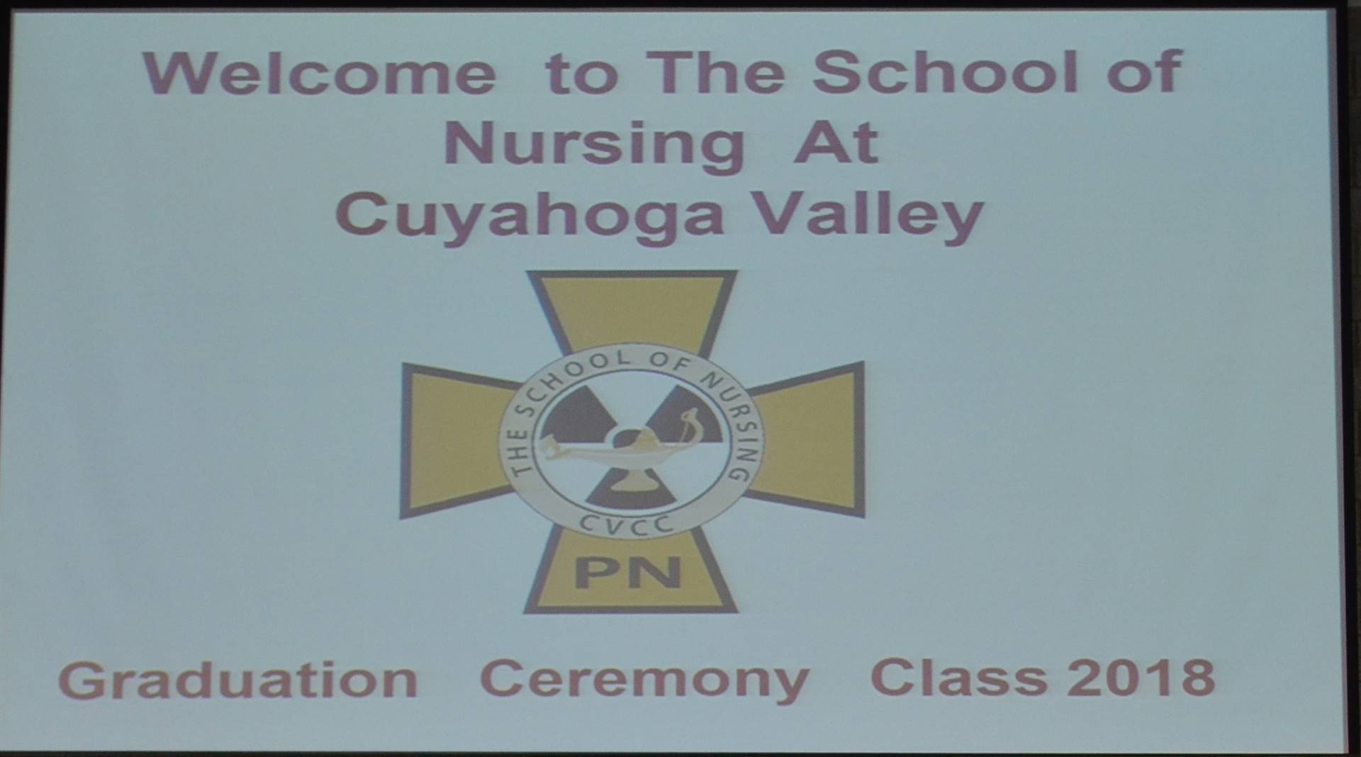 Welcome to The School of Nursing at Cuyahoga Valley Graduation Ceremony Class of 2018